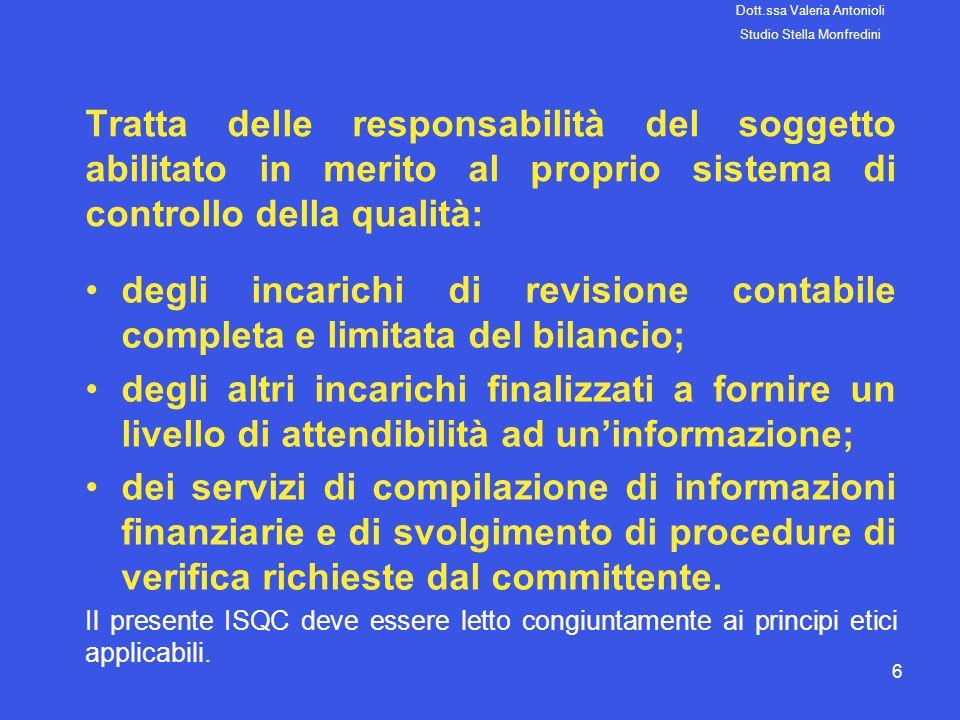 6 Tratta delle responsabilità del soggetto abilitato in merito al proprio sistema di controllo della qualità: degli incarichi di revisione contabile c