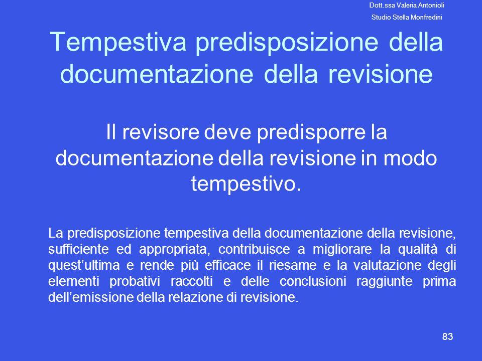 83 Tempestiva predisposizione della documentazione della revisione Il revisore deve predisporre la documentazione della revisione in modo tempestivo.