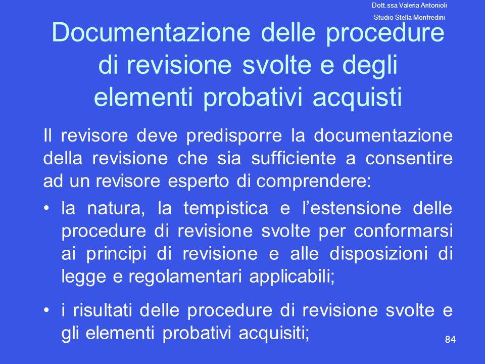 84 Documentazione delle procedure di revisione svolte e degli elementi probativi acquisti Il revisore deve predisporre la documentazione della revisio