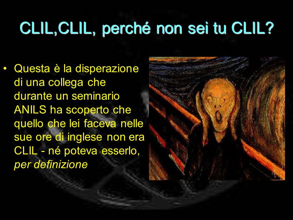 CLIL,CLIL, perché non sei tu CLIL.