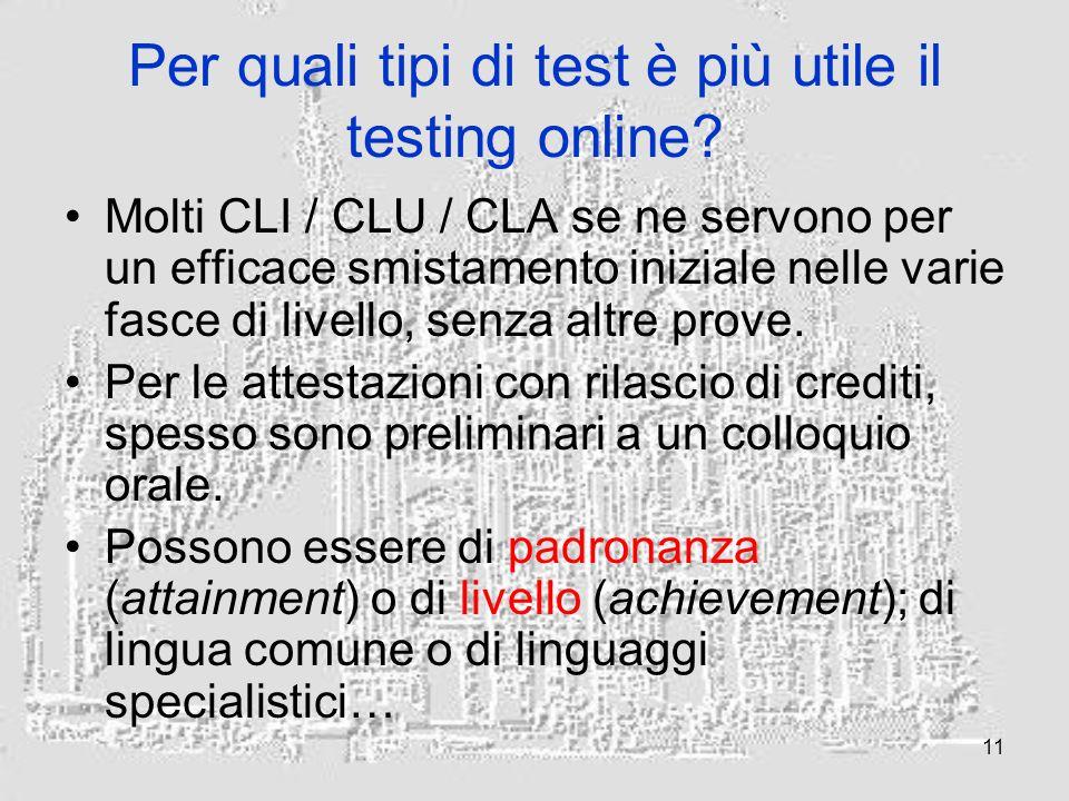 11 Per quali tipi di test è più utile il testing online.