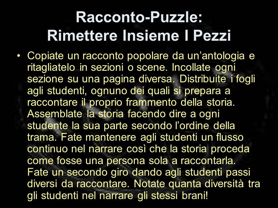 Racconto-Puzzle: Rimettere Insieme I Pezzi Copiate un racconto popolare da unantologia e ritagliatelo in sezioni o scene.
