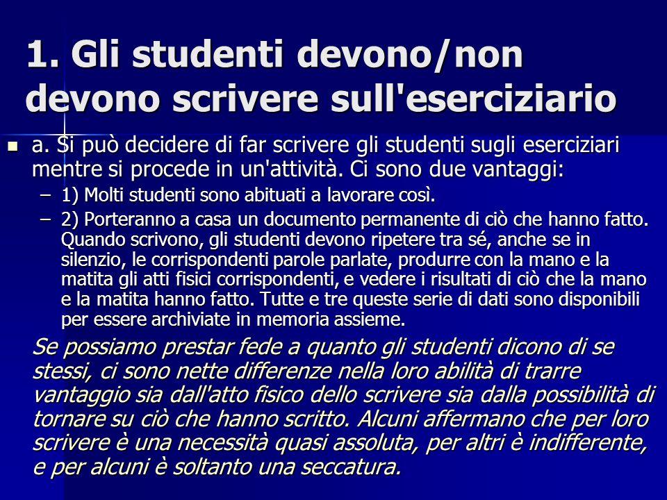 1.Gli studenti devono/non devono scrivere sull eserciziario a.