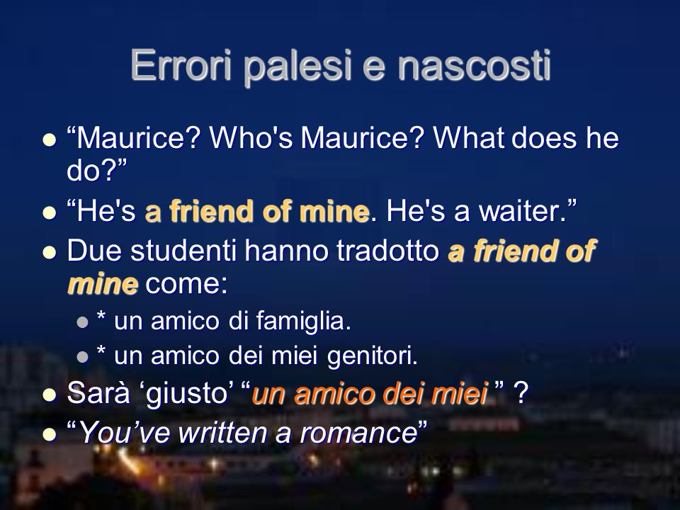 Errori palesi e nascosti Maurice. Who s Maurice. What does he do.