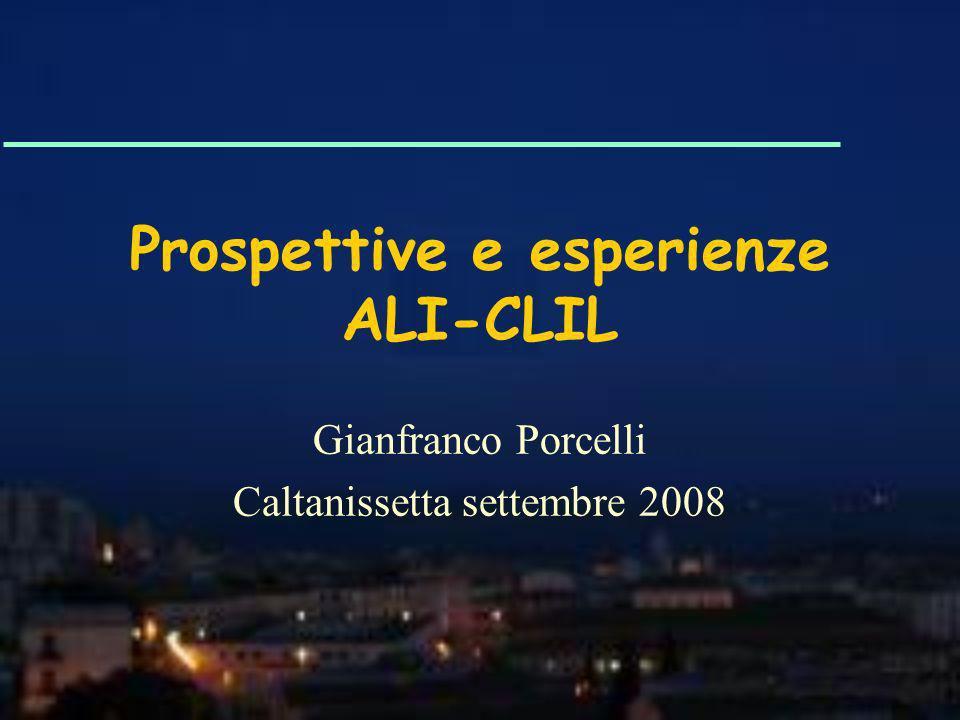Prospettive e esperienze ALI-CLIL Gianfranco Porcelli Caltanissetta settembre 2008
