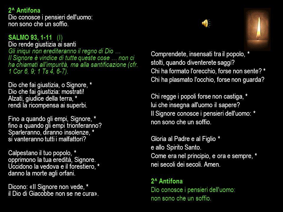 2^ Antifona Dio conosce i pensieri dell uomo: non sono che un soffio.