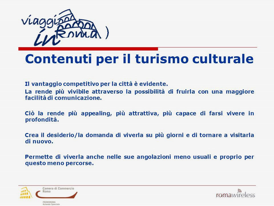 Contenuti per il turismo culturale Il vantaggio competitivo per la città è evidente. La rende più vivibile attraverso la possibilità di fruirla con un