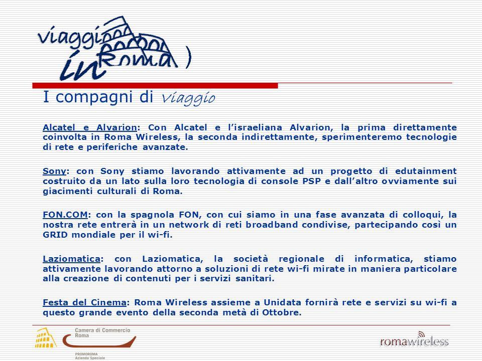 I compagni di Viaggio Alcatel e Alvarion: Con Alcatel e lisraeliana Alvarion, la prima direttamente coinvolta in Roma Wireless, la seconda indirettame