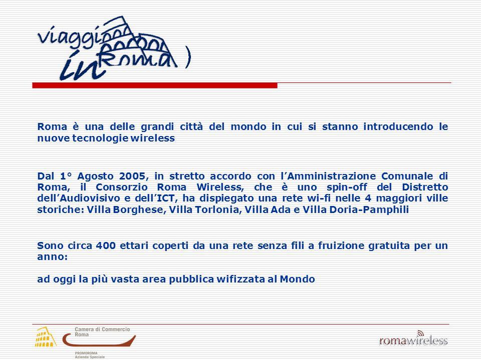 Roma è una delle grandi città del mondo in cui si stanno introducendo le nuove tecnologie wireless Dal 1° Agosto 2005, in stretto accordo con lAmminis