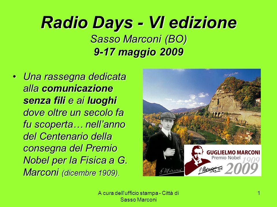 A cura dell'ufficio stampa - Città di Sasso Marconi 1 Radio Days - VI edizione Sasso Marconi (BO) 9-17 maggio 2009 Una rassegna dedicata alla comunica
