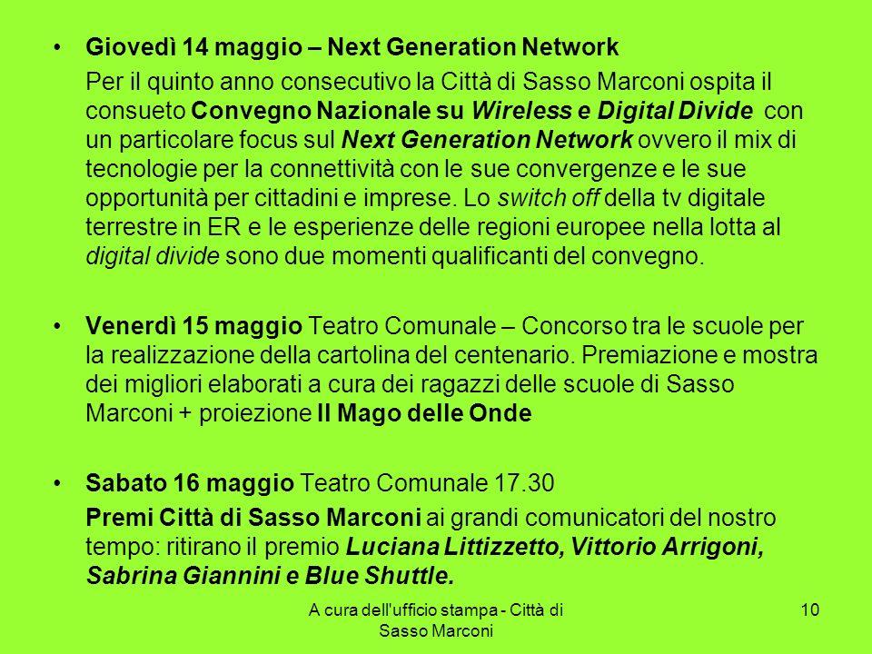 Giovedì 14 maggio – Next Generation Network Per il quinto anno consecutivo la Città di Sasso Marconi ospita il consueto Convegno Nazionale su Wireless