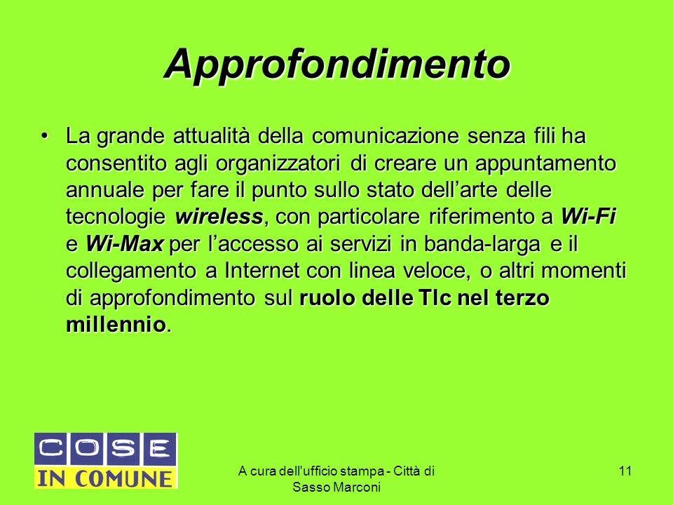 A cura dell'ufficio stampa - Città di Sasso Marconi 11 Approfondimento La grande attualità della comunicazione senza fili ha consentito agli organizza