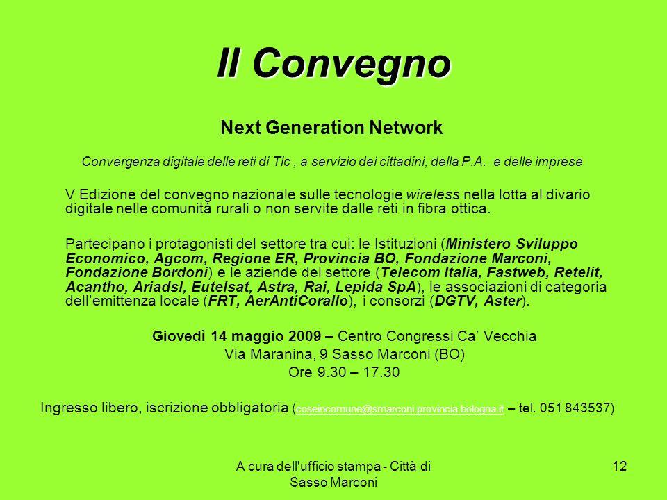 A cura dell'ufficio stampa - Città di Sasso Marconi 12 Il Convegno Next Generation Network Convergenza digitale delle reti di Tlc, a servizio dei citt