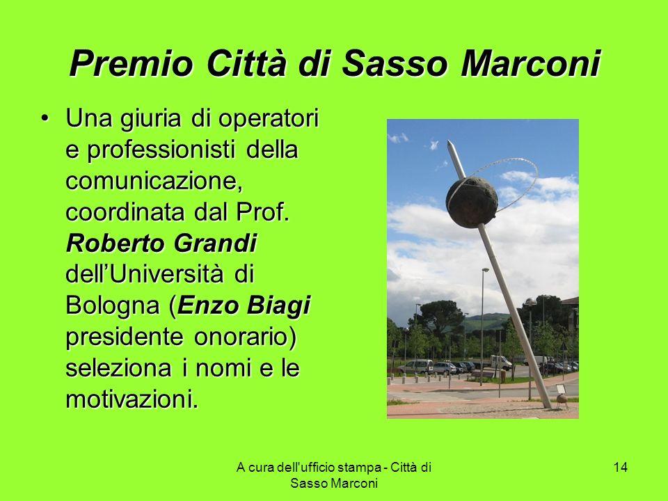 A cura dell'ufficio stampa - Città di Sasso Marconi 14 Premio Città di Sasso Marconi Una giuria di operatori e professionisti della comunicazione, coo