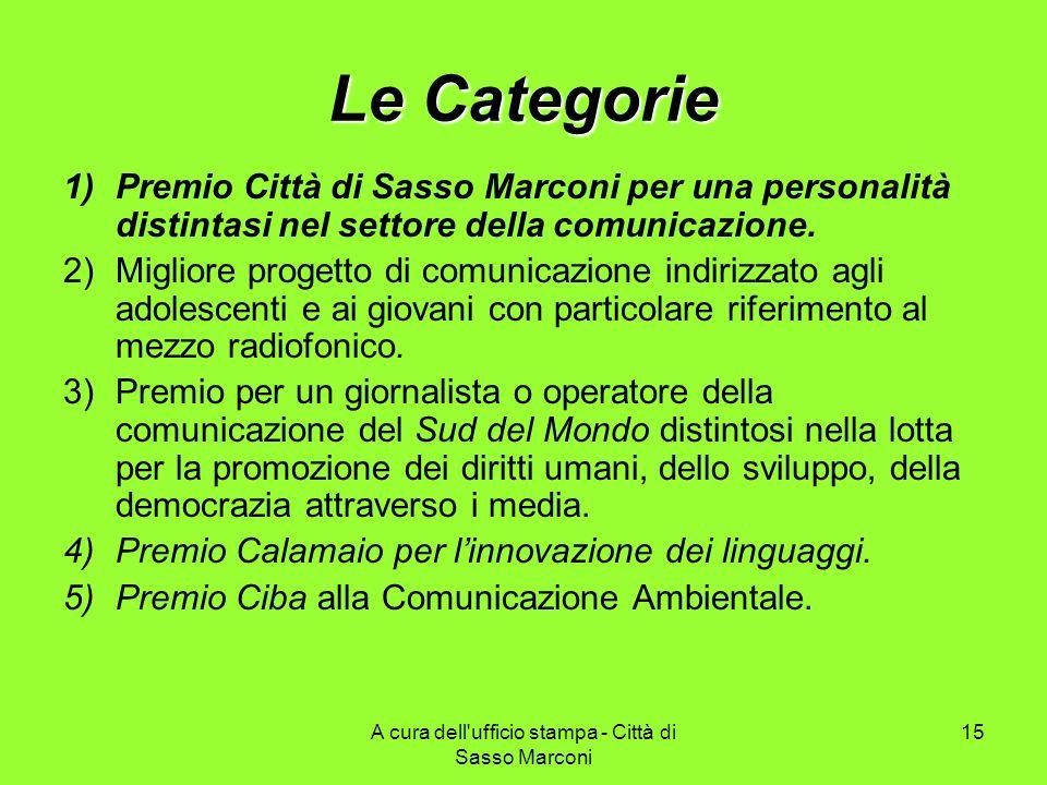 A cura dell'ufficio stampa - Città di Sasso Marconi 15 Le Categorie 1)Premio Città di Sasso Marconi per una personalità distintasi nel settore della c