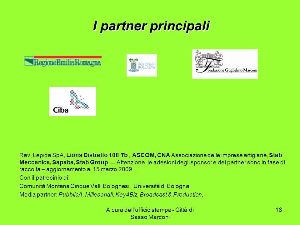 I partner principali Rav, Lepida SpA, Lions Distretto 108 Tb, ASCOM, CNA Associazione delle imprese artigiane, Stab Meccanica, Sapaba, Stab Group … At
