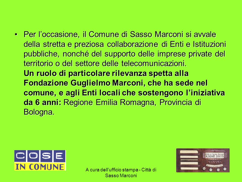 A cura dell'ufficio stampa - Città di Sasso Marconi 3 Per loccasione, il Comune di Sasso Marconi si avvale della stretta e preziosa collaborazione di