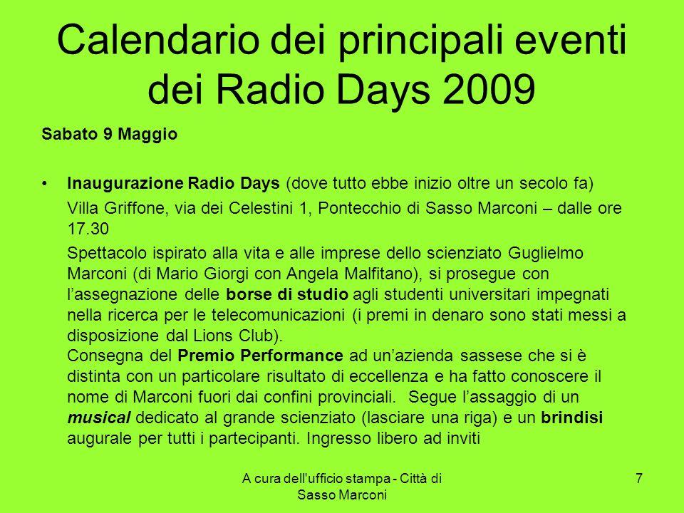 Calendario dei principali eventi dei Radio Days 2009 Sabato 9 Maggio Inaugurazione Radio Days (dove tutto ebbe inizio oltre un secolo fa) Villa Griffo