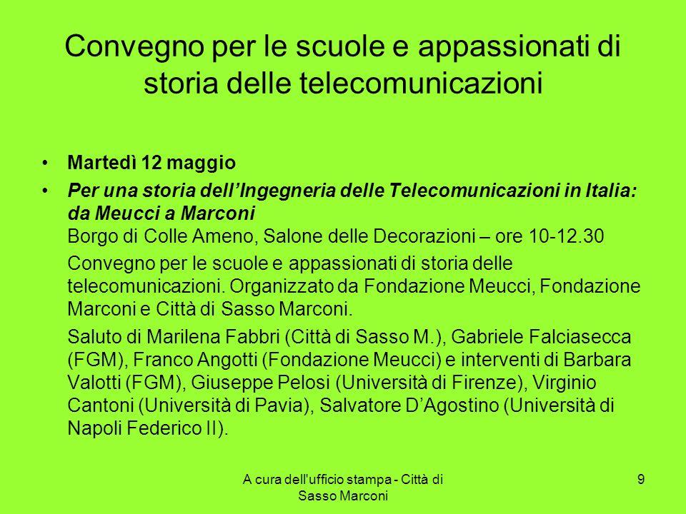Convegno per le scuole e appassionati di storia delle telecomunicazioni Martedì 12 maggio Per una storia dellIngegneria delle Telecomunicazioni in Ita