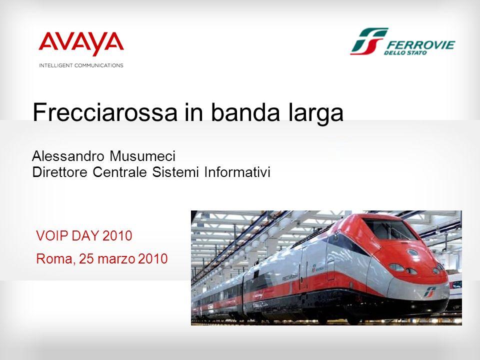 Frecciarossa in banda larga Alessandro Musumeci Direttore Centrale Sistemi Informativi VOIP DAY 2010 Roma, 25 marzo 2010