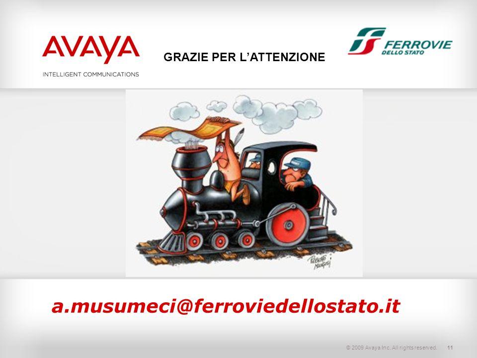 © 2009 Avaya Inc. All rights reserved.11 GRAZIE PER LATTENZIONE a.musumeci@ferroviedellostato.it