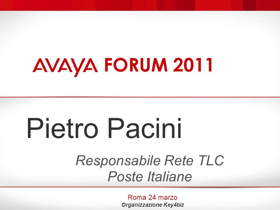 Pietro Pacini Responsabile Rete TLC Poste Italiane Roma 24 marzo Organizzazione Key4biz FORUM 2011