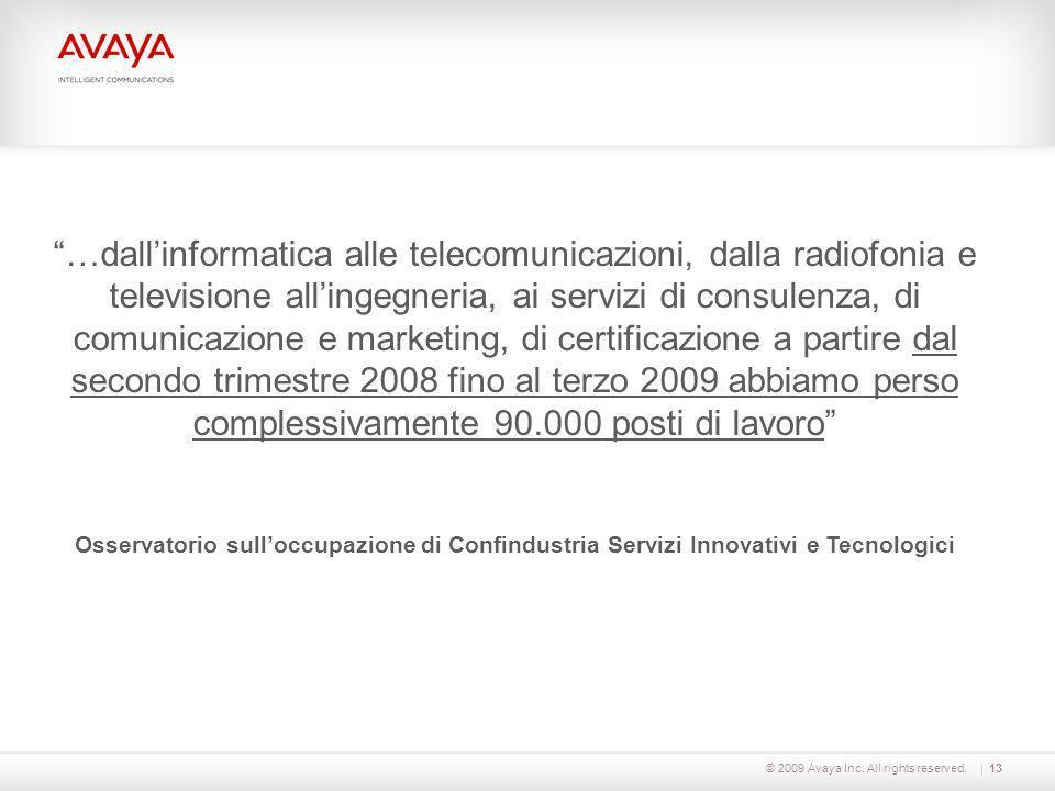 © 2009 Avaya Inc. All rights reserved.13 …dallinformatica alle telecomunicazioni, dalla radiofonia e televisione allingegneria, ai servizi di consulen