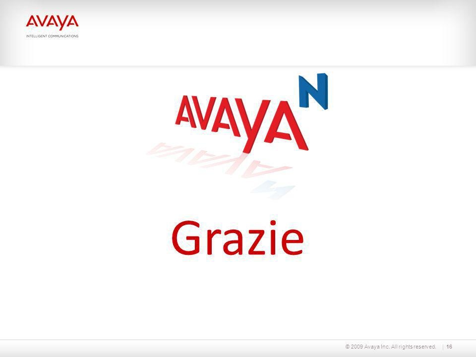 © 2009 Avaya Inc. All rights reserved.16 Grazie