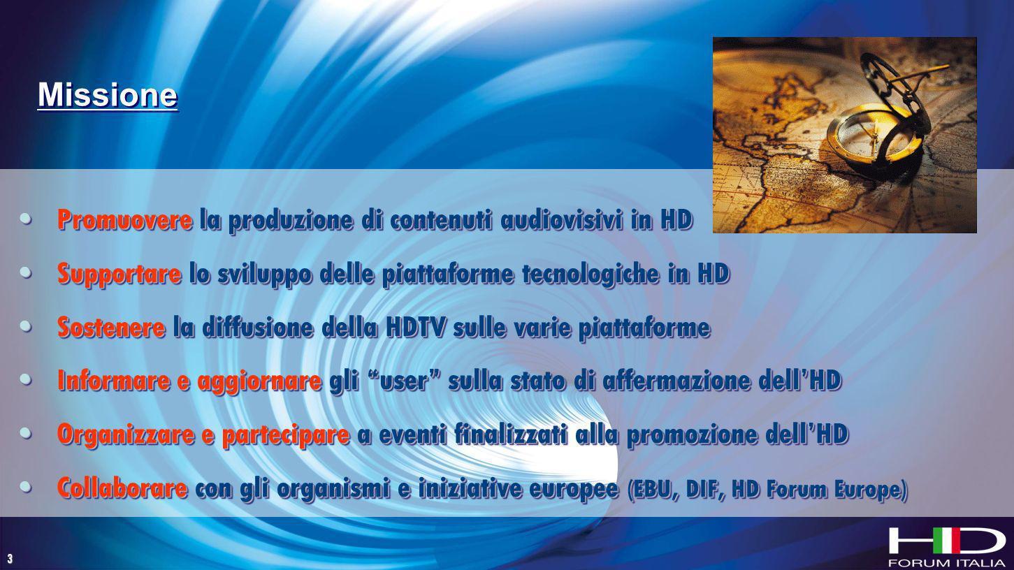 3 Promuovere la produzione di contenuti audiovisivi in HDPromuovere la produzione di contenuti audiovisivi in HD Supportare lo sviluppo delle piattafo