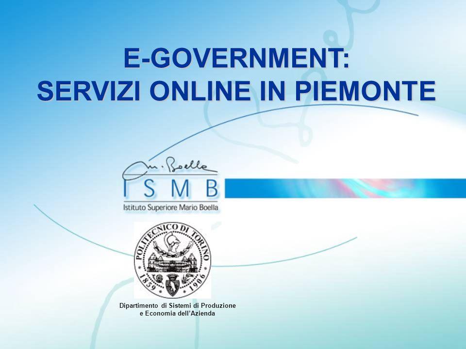 E-GOVERNMENT: SERVIZI ONLINE IN PIEMONTE Dipartimento di Sistemi di Produzione e Economia dellAzienda