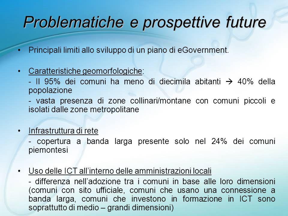 Problematiche e prospettive future Principali limiti allo sviluppo di un piano di eGovernment.