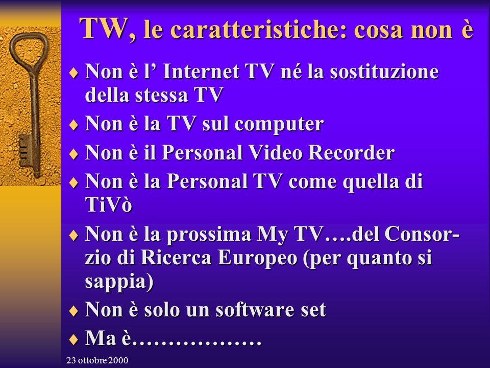 23 ottobre 2000 TW (c) LA TELEVISIONE GLOBALE DEL FUTURO Un progetto italiano per il DVB