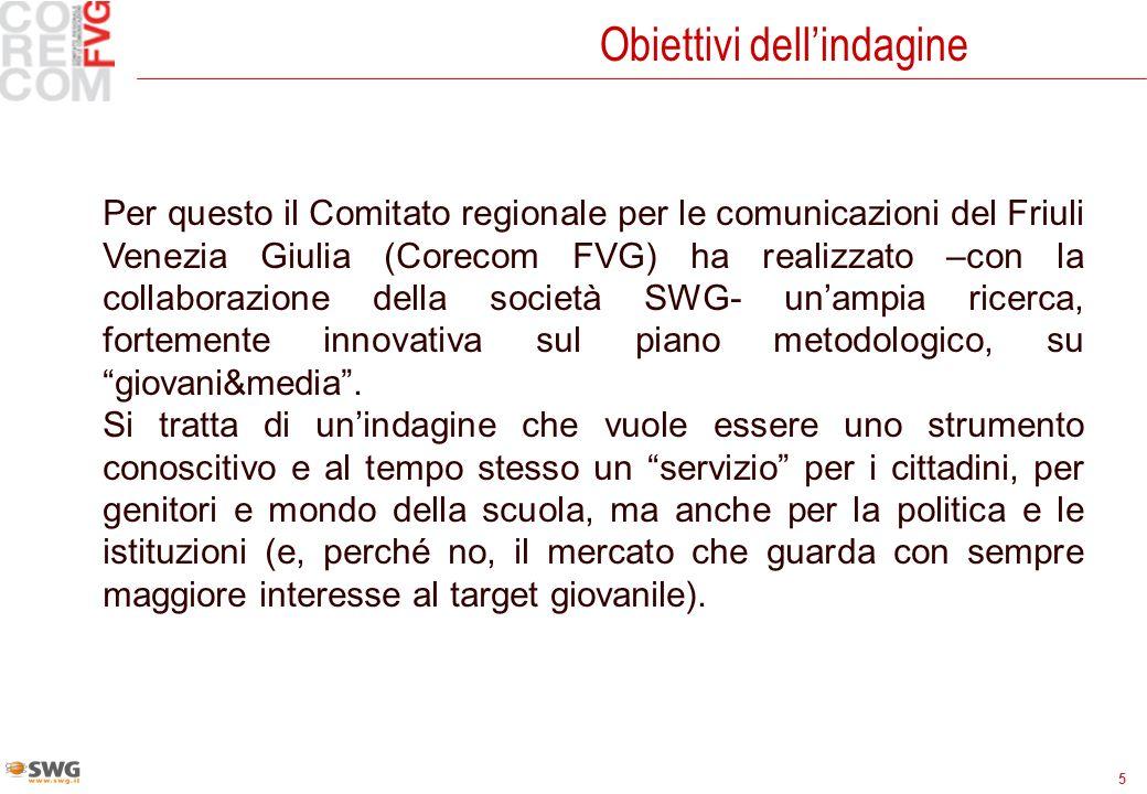5 Obiettivi dellindagine Per questo il Comitato regionale per le comunicazioni del Friuli Venezia Giulia (Corecom FVG) ha realizzato –con la collabora