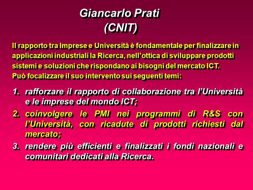 Il rapporto tra Imprese e Università è fondamentale per finalizzare in applicazioni industriali la Ricerca, nellottica di sviluppare prodotti sistemi e soluzioni che rispondano ai bisogni del mercato ICT.