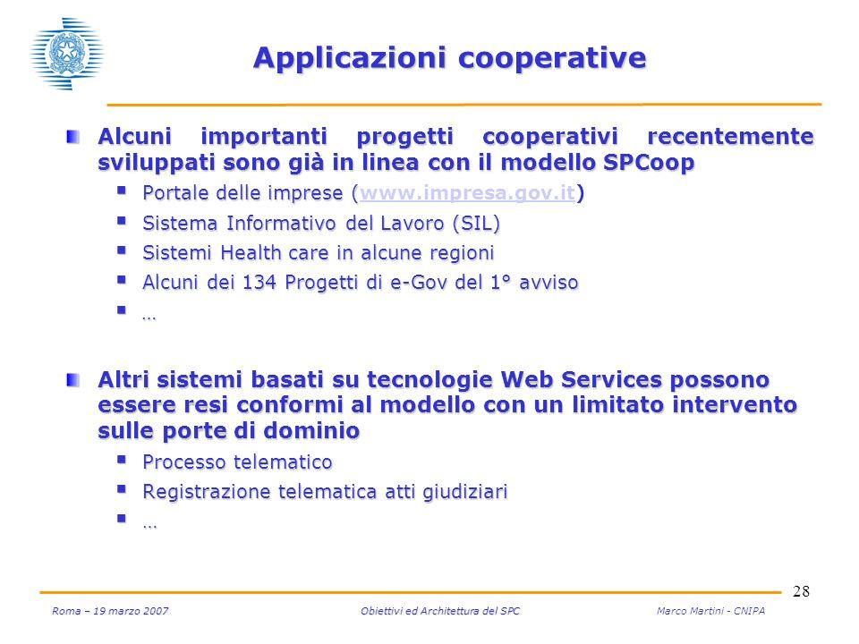 28 Roma – 19 marzo 2007 Obiettivi ed Architettura del SPC Roma – 19 marzo 2007 Obiettivi ed Architettura del SPC Marco Martini - CNIPA Applicazioni co