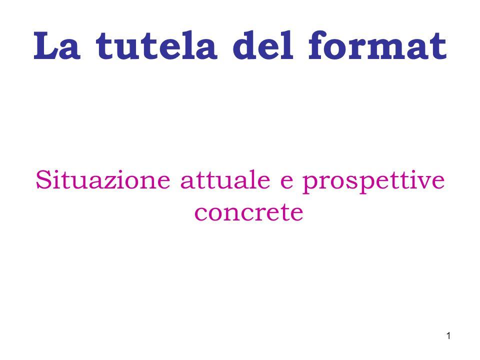 La tutela del format Situazione attuale e prospettive concrete 1