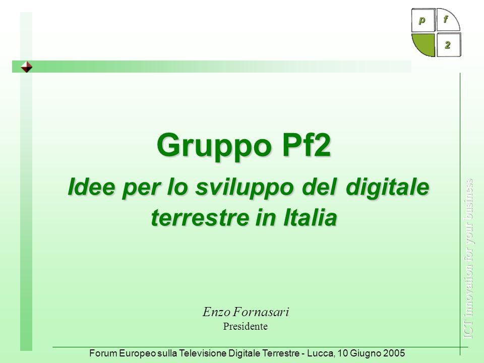 Forum Europeo sulla Televisione Digitale Terrestre - Lucca, 10 Giugno 2005 10 Come indurre la domanda di servizi TDT.