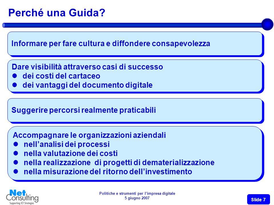 Politiche e strumenti per limpresa digitale 5 giugno 2007 Slide 7 Perché una Guida.