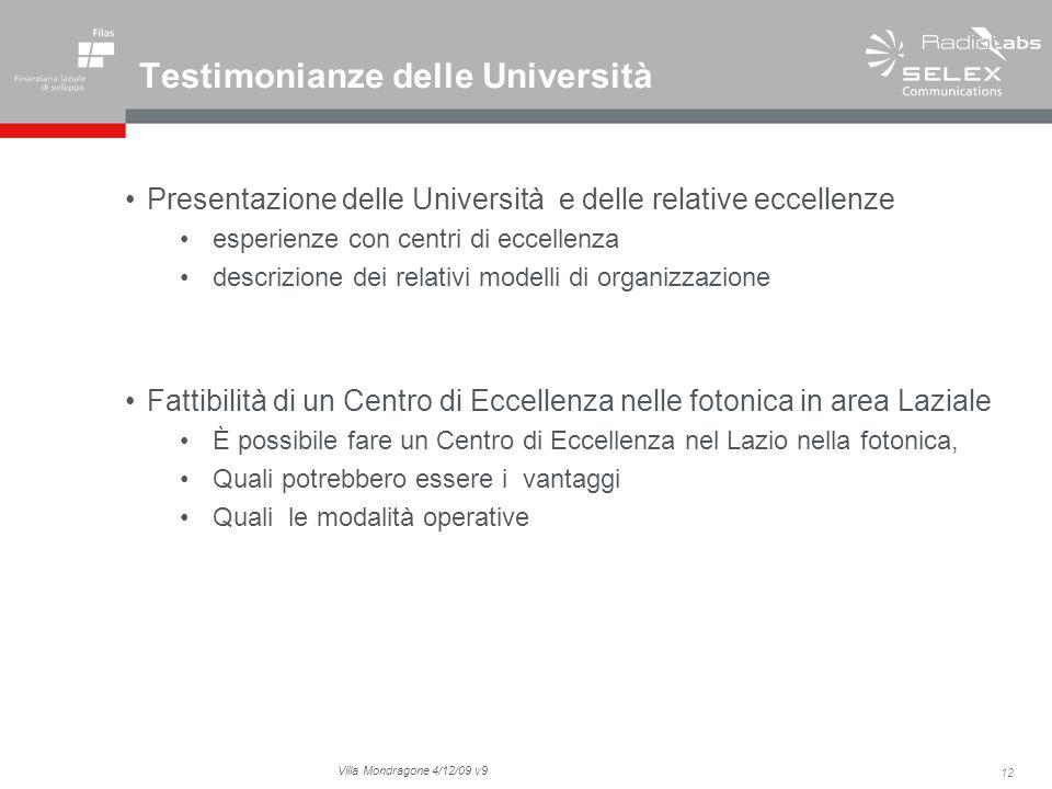 12 Villa Mondragone 4/12/09 v9 Testimonianze delle Università Presentazione delle Università e delle relative eccellenze esperienze con centri di ecce