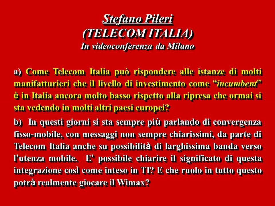 a) Come Telecom Italia può rispondere alle istanze di molti manifatturieri che il livello di investimento come incumbent è in Italia ancora molto basso rispetto alla ripresa che ormai si sta vedendo in molti altri paesi europei.