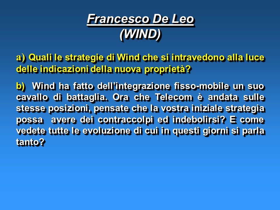 a) Quali le strategie di Wind che si intravedono alla luce delle indicazioni della nuova proprietà.