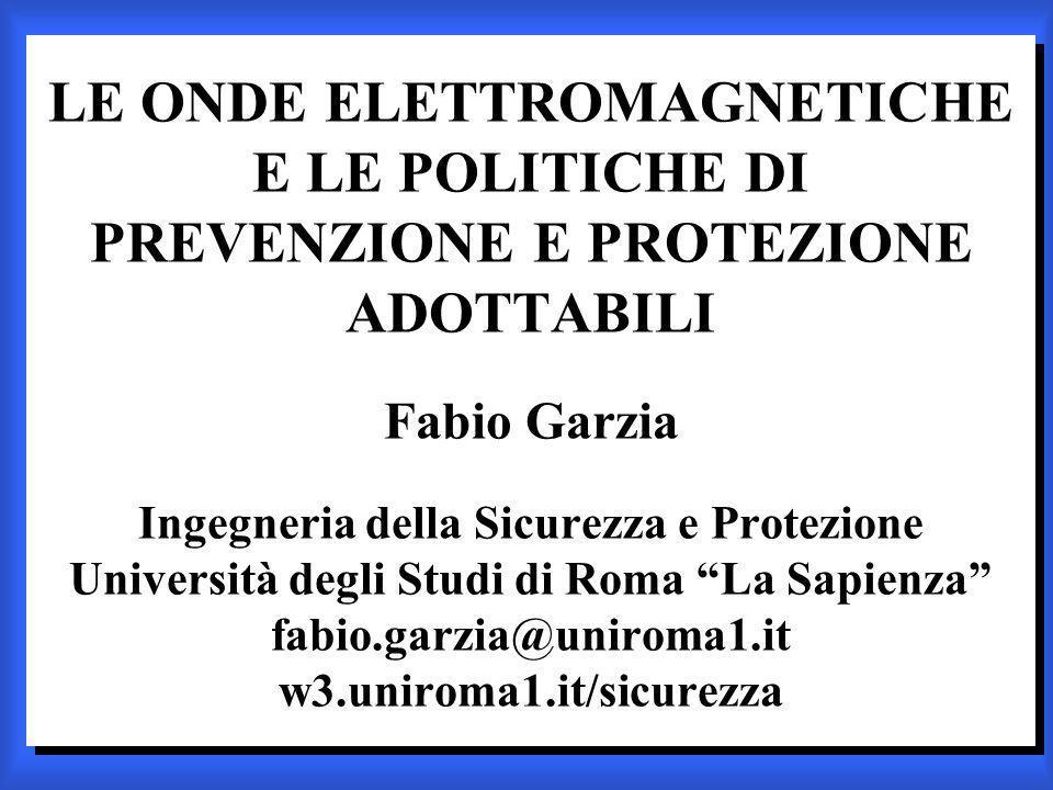 CONCLUSIONI Nel campo delle onde elettromagnetiche è necessario conciliare le esigenze di sviluppo tecnologico con i diritti fondamentali della persona e dellambiente.