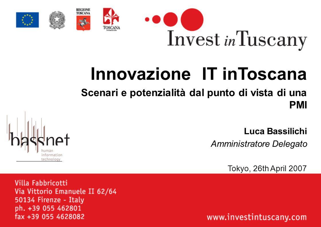 Innovazione IT inToscana Scenari e potenzialità dal punto di vista di una PMI Luca Bassilichi Amministratore Delegato Tokyo, 26th April 2007 Spazio pe