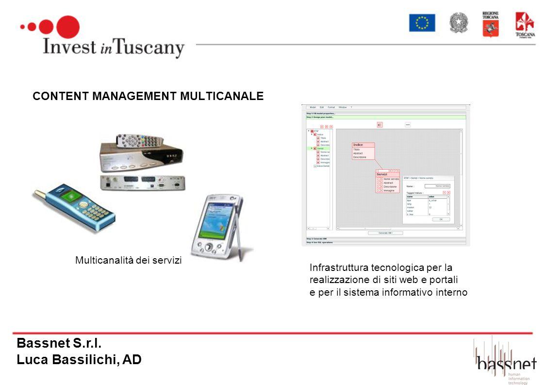CONTENT MANAGEMENT MULTICANALE Multicanalità dei servizi Infrastruttura tecnologica per la realizzazione di siti web e portali e per il sistema inform