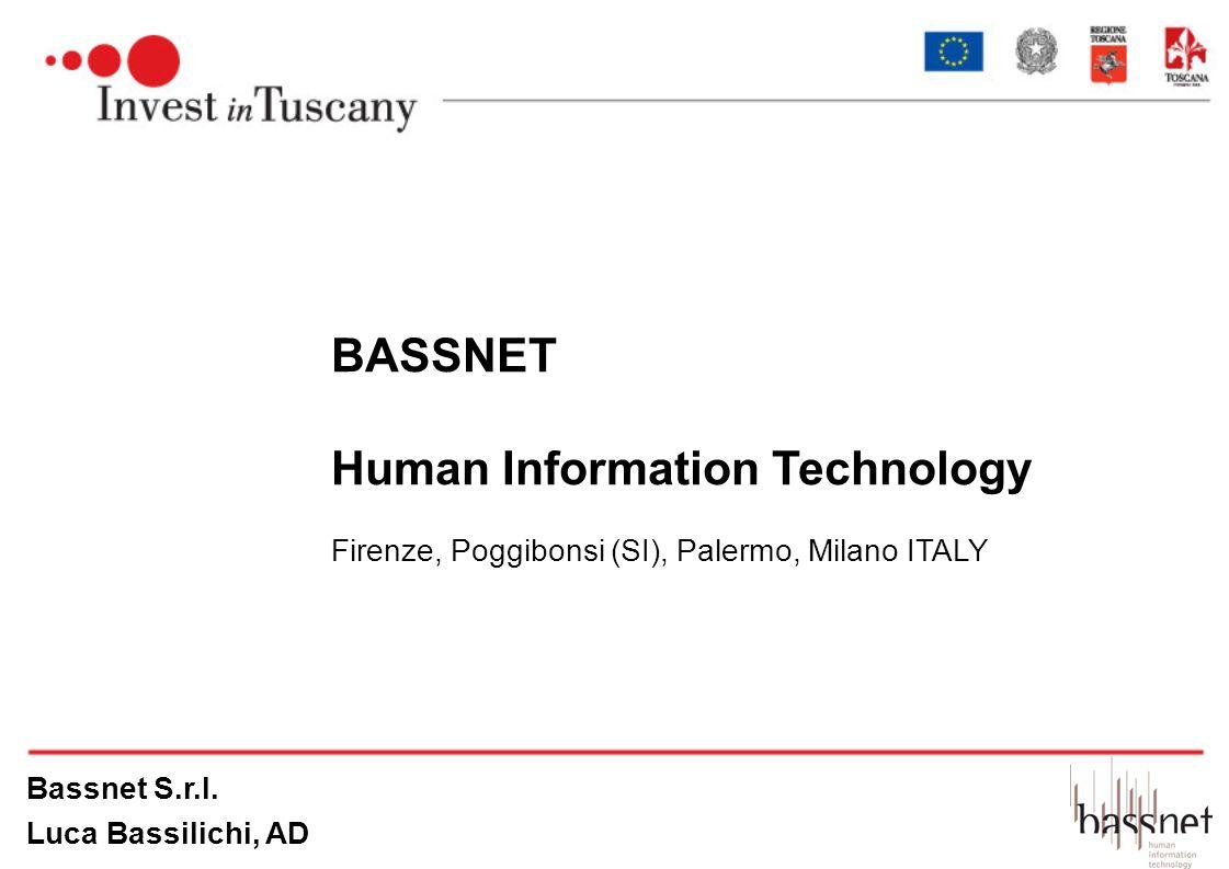 Bassnet S.r.l. Luca Bassilichi, AD Spazio per altro marchio BASSNET Human Information Technology Firenze, Poggibonsi (SI), Palermo, Milano ITALY
