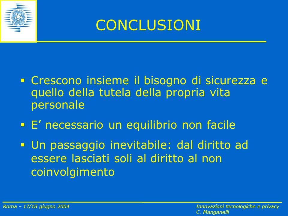 Roma – 17/18 giugno 2004 Innovazioni tecnologiche e privacy C.