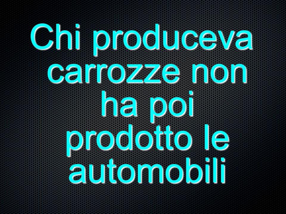 Chi produceva carrozze non ha poi prodotto le automobili