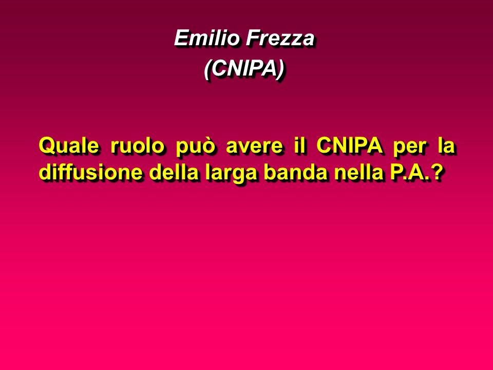 Quale ruolo può avere il CNIPA per la diffusione della larga banda nella P.A..