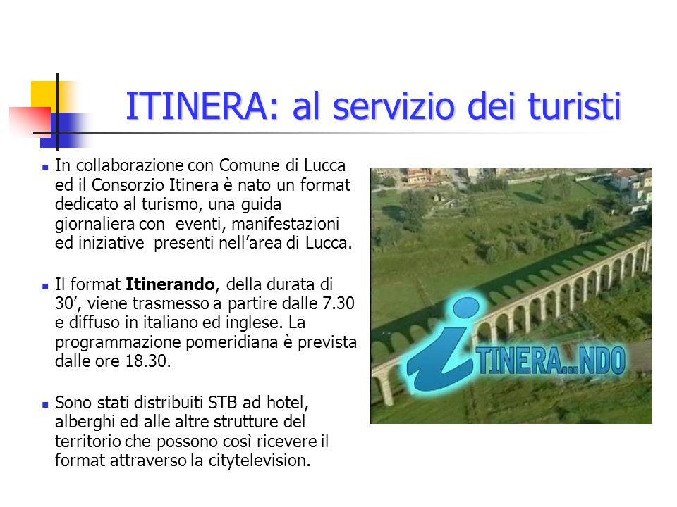 ITINERA: al servizio dei turisti In collaborazione con Comune di Lucca ed il Consorzio Itinera è nato un format dedicato al turismo, una guida giornaliera con eventi, manifestazioni ed iniziative presenti nellarea di Lucca.