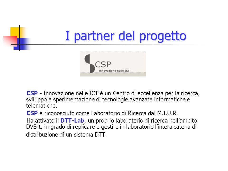 I partner del progetto CSP - Innovazione nelle ICT è un Centro di eccellenza per la ricerca, sviluppo e sperimentazione di tecnologie avanzate informatiche e telematiche.
